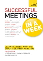 Successful Meetings in a Week: Teach Yourself by David Cotton
