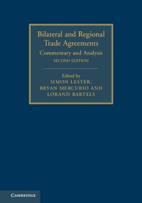 Bilateral and Regional Trade Agreements: Volume 1: Commentary and Analysis
