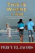 This Is Where I Am by Percy El Jacobs