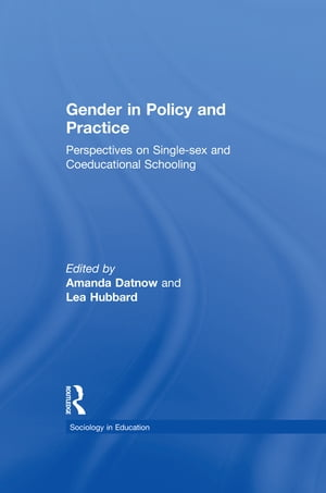 Gender in Policy and Practice Perspectives on Single Sex and Coeducational Schooling