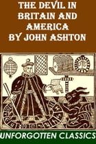 THE DEVIL IN BRITAIN AND AMERICA by JOHN ASHTON