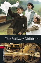 The Railway Children Level 3 Oxford Bookworms Library by Edith Nesbit
