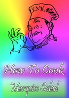 How To Cook Marquise Salad by Cook & Book
