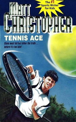 Book Tennis Ace: Steve must tell his father the truth... before it's too late! by Matt Christopher