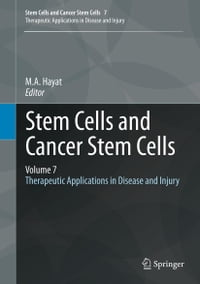 Stem Cells and Cancer Stem Cells, Volume 7: Therapeutic Applications in Disease and Injury