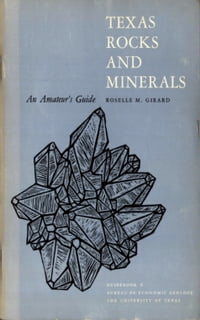 Texas Rocks and Minerals: An Amateur's Guide