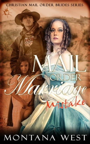 A Mail Order Marriage Mistake Christian Mail Order Brides Collection (A Mail Order Marriage Mistake),  #1
