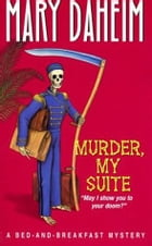 Murder, My Suite by Mary Daheim