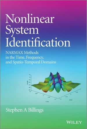Nonlinear System Identification NARMAX Methods in the Time,  Frequency,  and Spatio-Temporal Domains