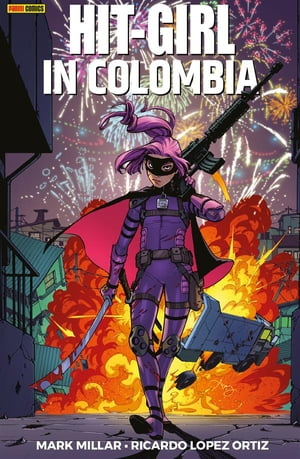 Hit-Girl 1: In Colombia by Mark Millar