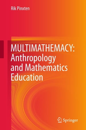 MULTIMATHEMACY: Anthropology and Mathematics Education