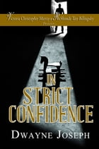 In Strict Confidence by Dwayne Joseph