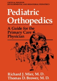 Pediatric Orthopedics: A Guide for the Primary Care Physician