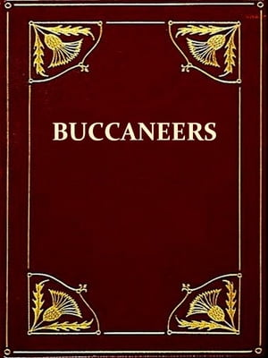 The Buccaneers in the West Indies in the XVII Century [Illustrated]