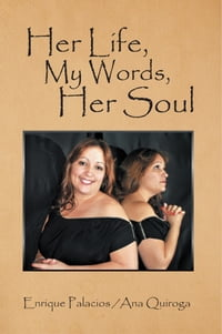 Her Life, My words , Her Soul