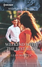 Weekend with the Best Man by Leah Martyn