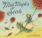 Miss Maple's Seeds Cover Image