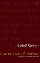Towards Social Renewal: Rethinking the Basis of Society by Rudolf Steiner
