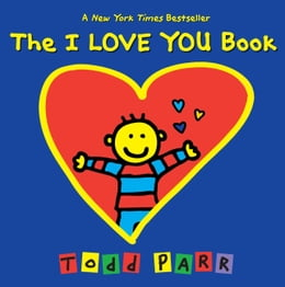 Book The I LOVE YOU Book by Todd Parr
