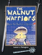 The Walnut Warriors® (Quest For The Lost Gold ) by Lance L. Palmgren