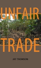 Unfair Trade by Jay Thomson