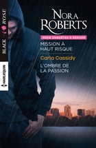 Mission à haut risque - L'ombre de la passion by Nora Roberts