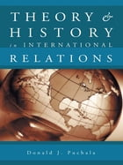 Theory and History in International Relations