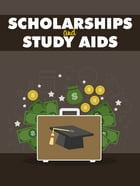 Scholarships and Study Aids by Anonymous