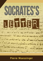 Socrates's letter by Pierre Moessinger