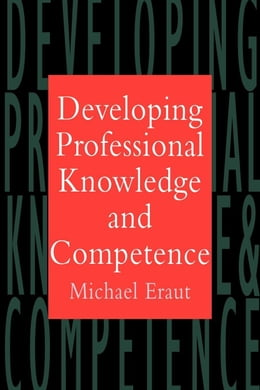Book Developing Professional Knowledge and Competence by Eraut, Michael