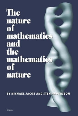 Book The Nature of Mathematics and the Mathematics of Nature by Andersson, S.