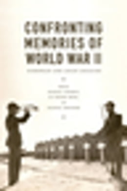 Book Confronting Memories of World War II: European and Asian Legacies by Daniel Chirot
