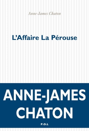 L'Affaire La Pérouse by Anne-James Chaton