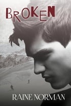 Broken by Raine Norman