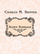 Agnes Surriage by Charles M. Skinner