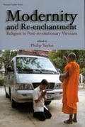 Modernity and Re-enchantment: Religion in Post-revolutionary Vietnam bbf7b9dc-1d5f-4d00-9c50-1d5ee4c0fd6d
