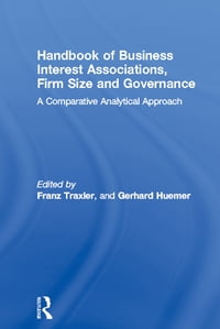 Handbook of Business Interest Associations, Firm Size and Governance: A Comparative Analytical…