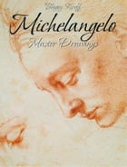 Michelangelo: Master Drawings by Blagoy Kiroff
