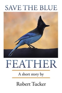 Save the Blue Feather