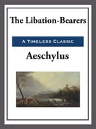 The Liberation-Bearers by Aeschylus