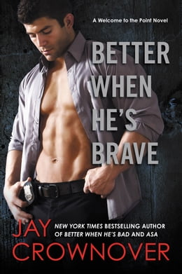 Book Better When He's Brave: A Welcome to the Point Novel by Jay Crownover