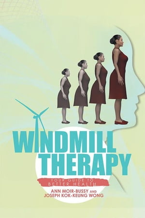 Windmill Therapy: Your Guide to Better Health