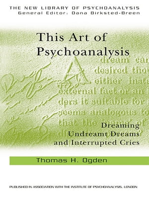 This Art of Psychoanalysis Dreaming Undreamt Dreams and Interrupted Cries