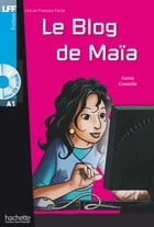LFF A1 - Le blog de Maia (ebook) by Annie Coutelle