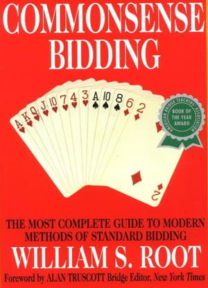 Commonsense Bidding The Most Complete Guide to Modern Methods of Standard Bidding