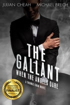 The Gallant: When The Angels Dare by Julian Cheah