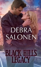 Black Hills Legacy: a Hollywood-meets-the-real-wild-west contemporary romance series by Debra Salonen