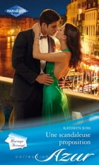 Une scandaleuse proposition by Kathryn Ross