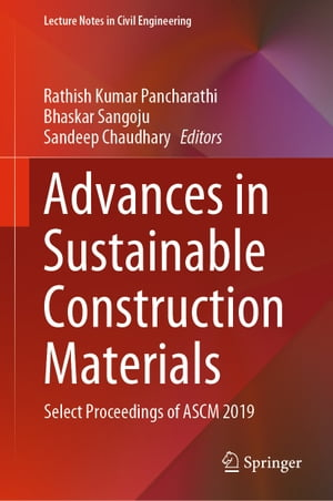 Advances in Sustainable Construction Materials: Select Proceedings of ASCM 2019 by Rathish Kumar Pancharathi