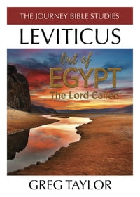 Out of Egypt The Lord Called: A Study of Leviticus